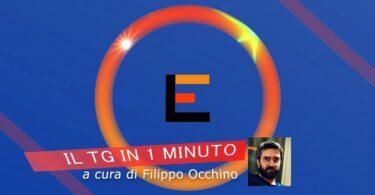 Il Tg in 1 minuto a cura di Filippo Occhino